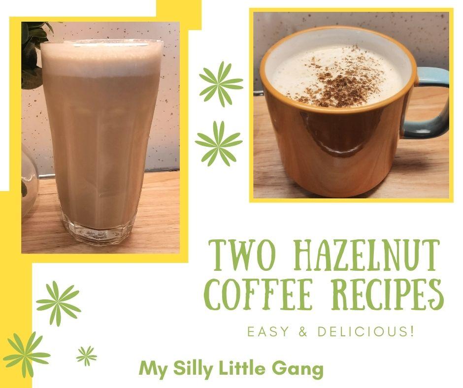 Two Hazelnut Coffee Recipes ~ Easy & Delicious! @BrooklynBeans1 #MySillyLittleGang