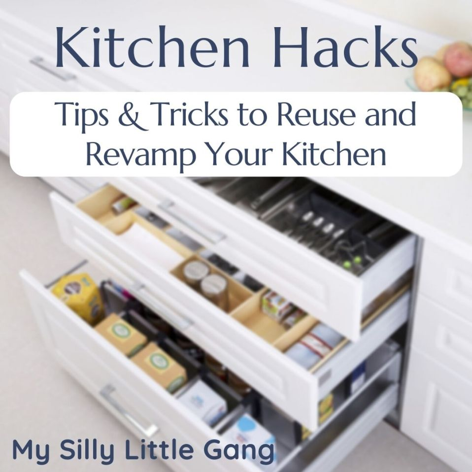Kitchen Hacks: Tips & Tricks to Reuse and Revamp Your Kitchen ~ @5m_crafts #MySillyLittleGang