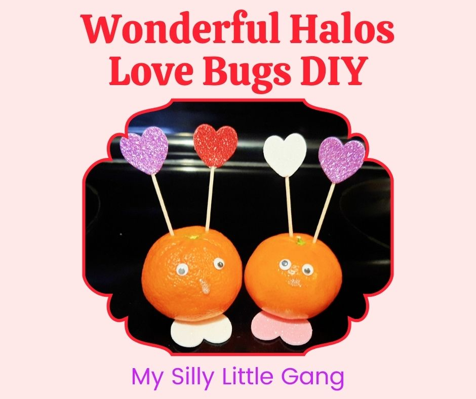Wonderful Halos Love Bugs DIY @HalosFun #ValentinesDay #Craft #MySillyLittleGang