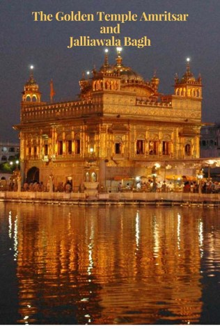 The Golden Temple Amritsar and Jalliawala Bagh
