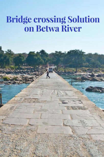 Bridge crossing Solution on Betwa River