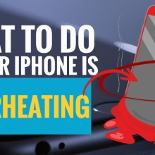 What to do if Your iPhone is Overheating