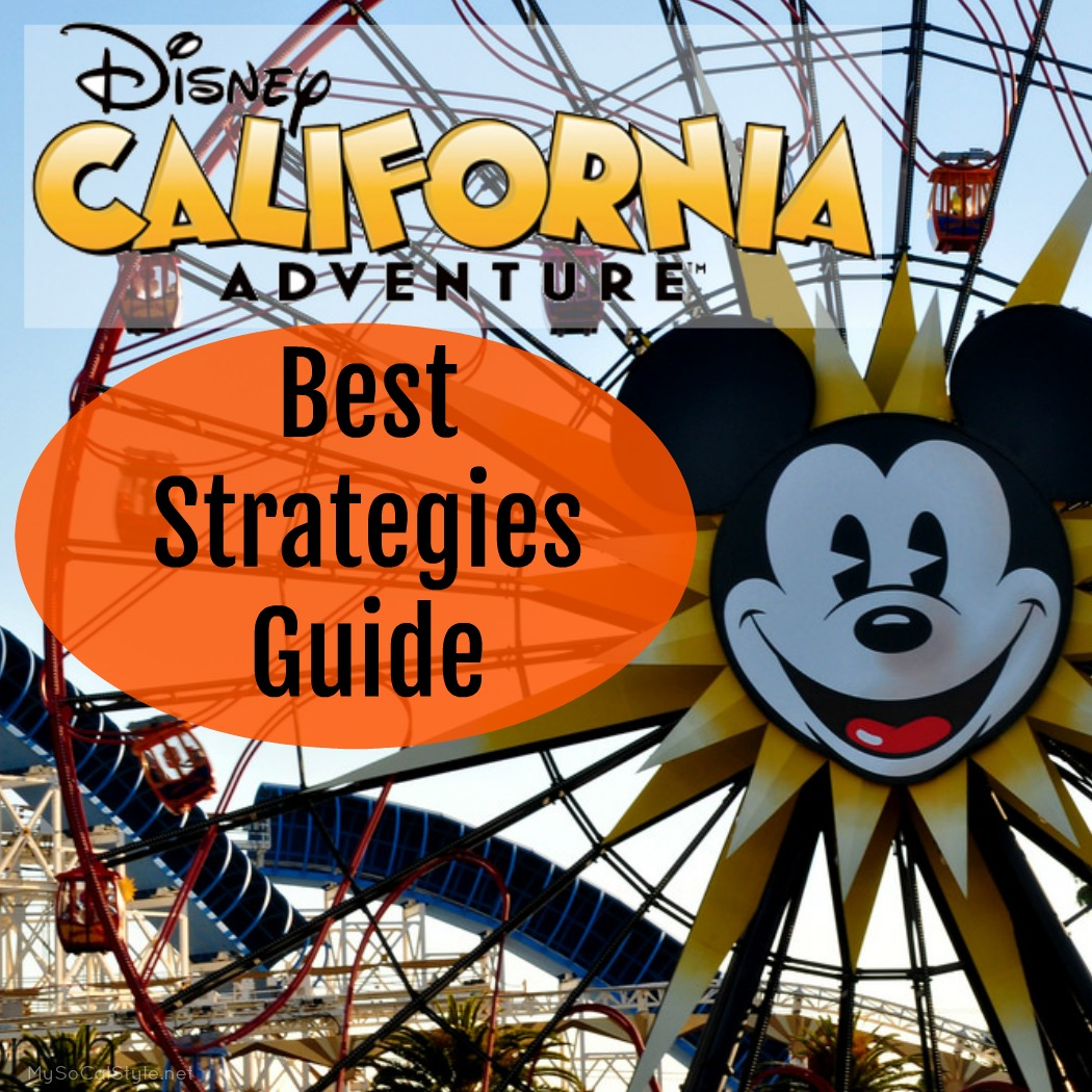 Best Strategies for Disney's California Adventure