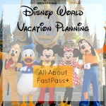 Disney Vacation Planning: All About FastPass+