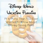Disney Vacation Planning Pt 6 – Disney Dining Plan