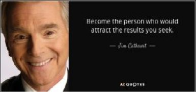 quote become the person who would attract the results you seek
