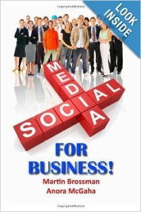 Social Media for Business by Martin Brossman and Anora McGaha