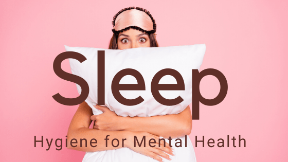Sleep hygiene for better mental health