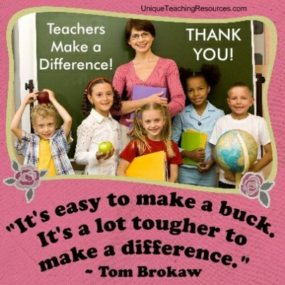 jpg-quotes-about-teachers-its-easy-to-make-a-buck-its-a-lot-tougher-to-make-a-difference-tom-brokaw
