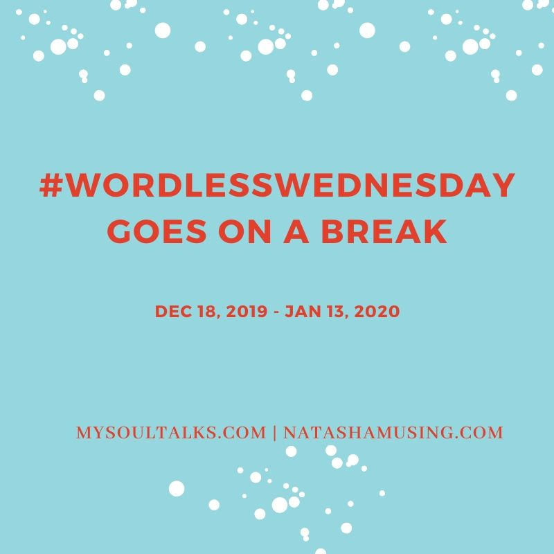 #WordlessWednesday Goes On a Break