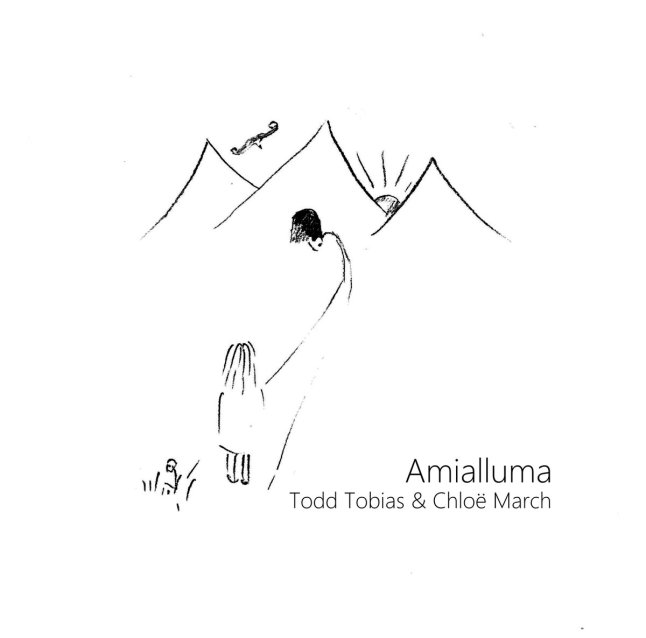 Ancient Lullabies, Forgotten Tongues by Todd Tobias (about the album Amialluma with Chloë March)