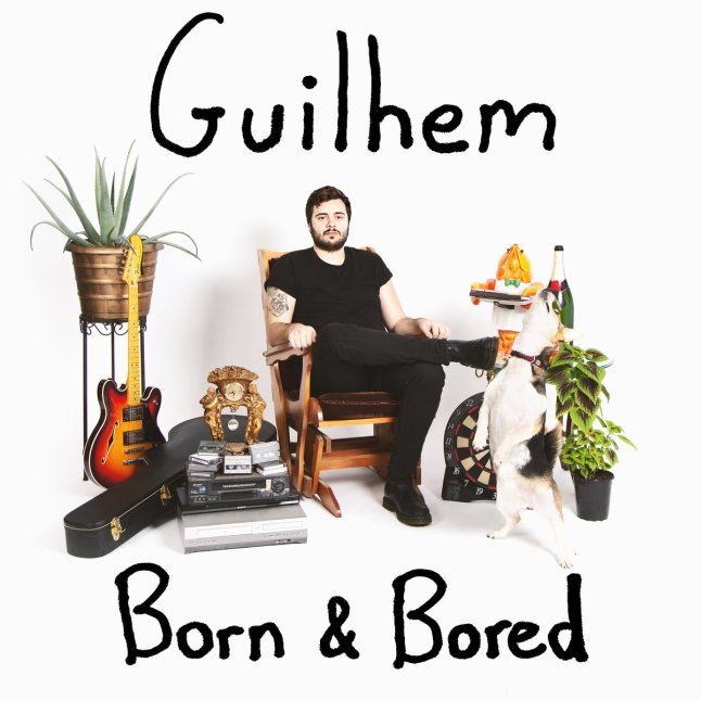 Born & Bored by Guilhem