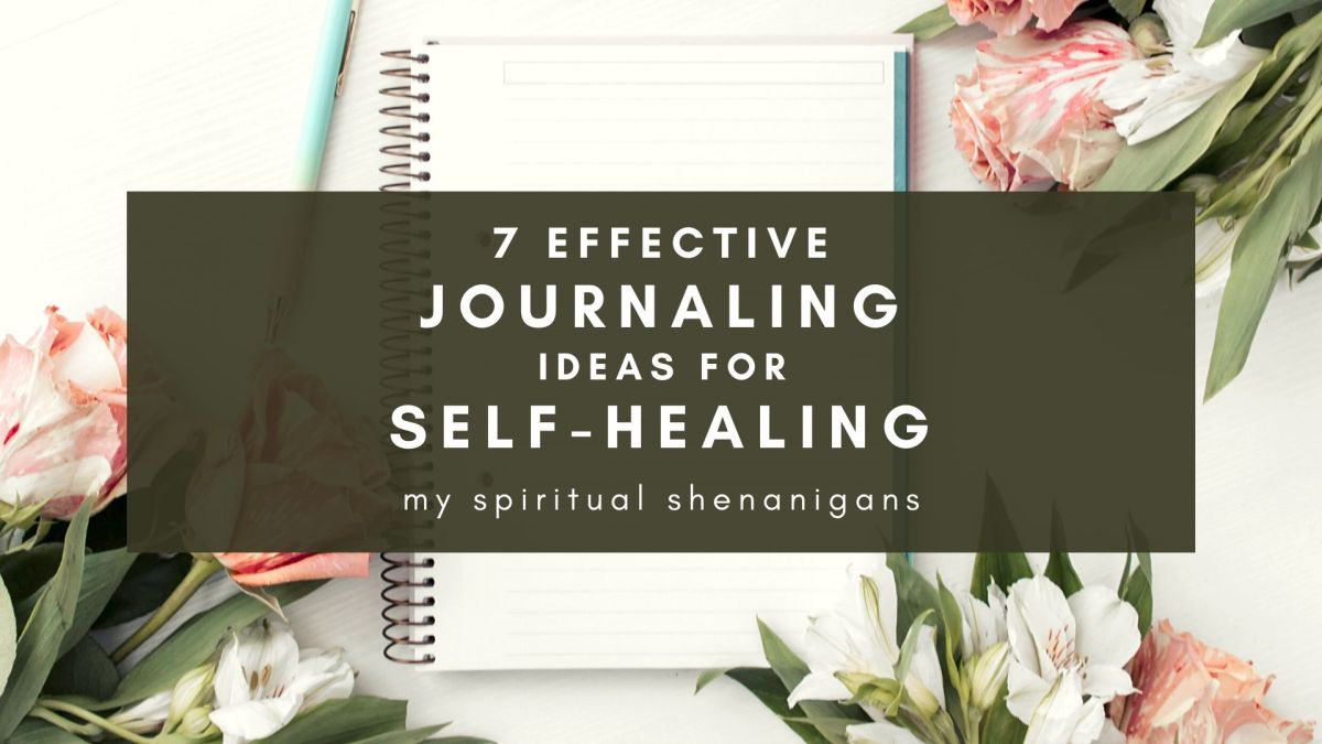 7 Effective Journaling Ideas for Self-Healing