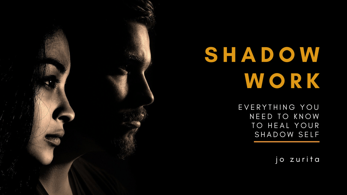 Shadow Work : Everything You Need to Know, By Jo Zurita