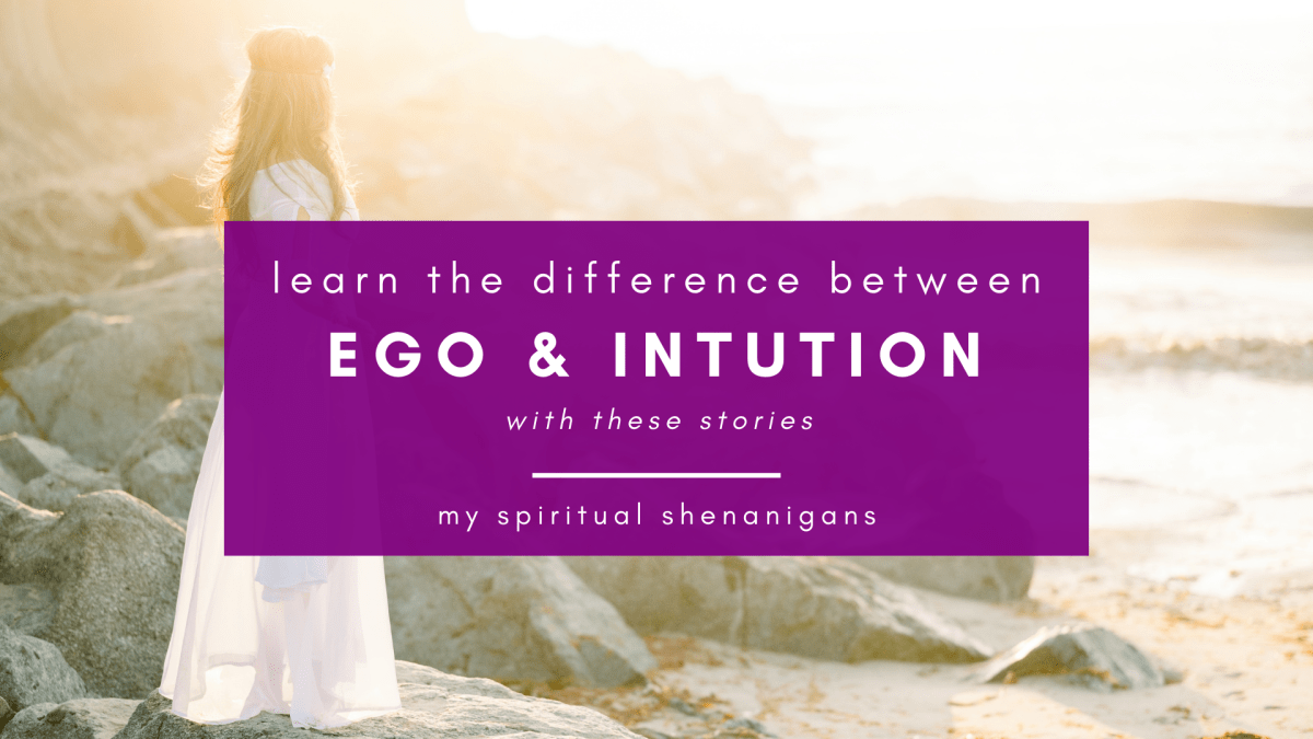 Ego Versus Intuition : How to Identify the Difference