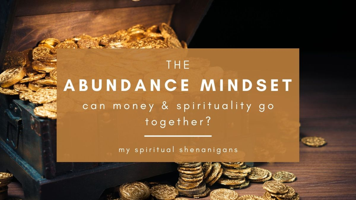 The Abundance Mindset: Can Money and Spirituality Go Together?