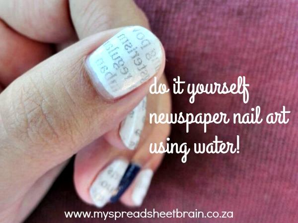 How To Do Newspaper Nail Art My Spreadsheet Brain