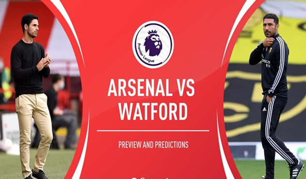 Arsenal vs Watford Match Preview: