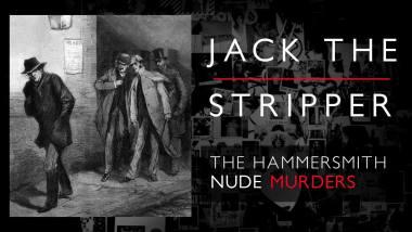 The Hammersmith Nude Murders: Wie was Jack the Stripper? 3