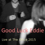 Good Luck Eddie Live