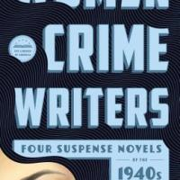 MysteryPeople Celebrates WOMEN CRIME WRITERS: EIGHT SUSPENSE NOVELS OF THE 1940s & 50s: A LIBRARY OF AMERICA BOXED SET