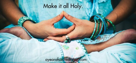 make-it-all-holy-a-year-of-sacred-living-promo