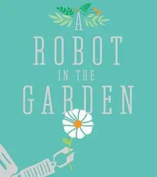 "Book Review: ""A Robot In The Garden"" by Deborah Install"