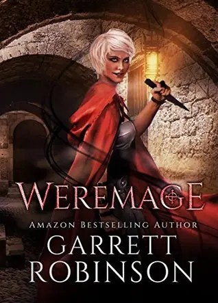 "Book Review: ""Weremage"" by Garrett Robinson"