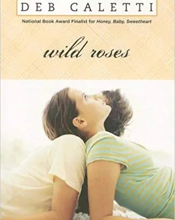"""Book Review: """"Wild Roses""""  by Deb Caletti"""