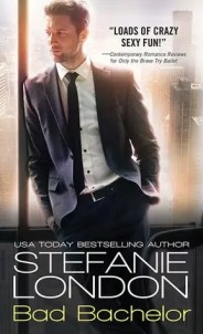 """Cover of """"Bad Bachelor"""" by Stefanie London."""