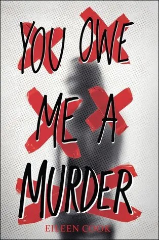 """Book Review: """"You Owe Me A Murder"""" by Eileen Cook"""