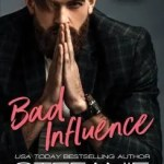 """Cover of """"Bad Influence"""" by Stefanie London."""