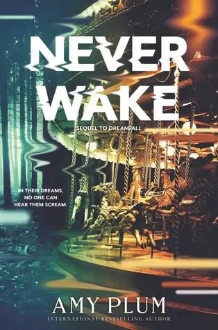 "Book Review: ""Neverwake"" by Amy Plum"