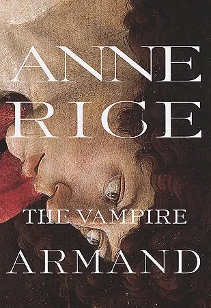 "Book Review: ""The Vampire Armand"" by Anne Rice"
