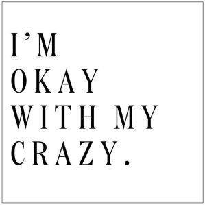 im-okay-with-my-crazy