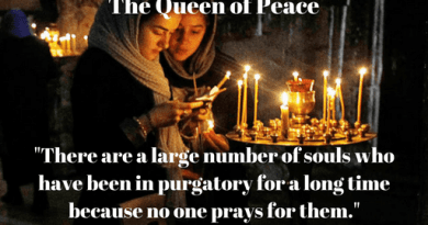 "Our Lady the Queen of Peace: ""There are a large number of souls who have been in purgatory for a long time because no one prays for them."""