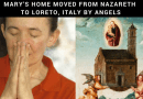 Vicka Sees Virgin Mary in Home Where She Raised Jesus…  The little known story of Mary's home miraculously moved by Angels