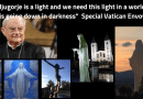 "Pope Francis to Send Hugely Pro-Medjugorje Envoy to Welcome Pilgrims There.   Special Vatican Envoy Claims ""Medjugorje is the light of the world and we need this light in a world that is going down into darkness."""