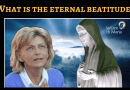 "Medjugorje: ""The eternal beatitude"" Our Lady asks: ""What do you want? Which way do you want to set out on?"""
