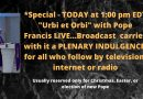 "Special – TODAY at 1:00 pm EDT ""Urbi et Orbi"" with Pope Francis LIVE…Broadcast  carries with it a PLENARY INDULGENCE  for all who follow by television, internet or radio. Watch or get details here."