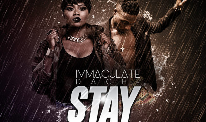 "IMMACULATE DACHE RELEASES NEW SONG ""STAY"" FT LAX"