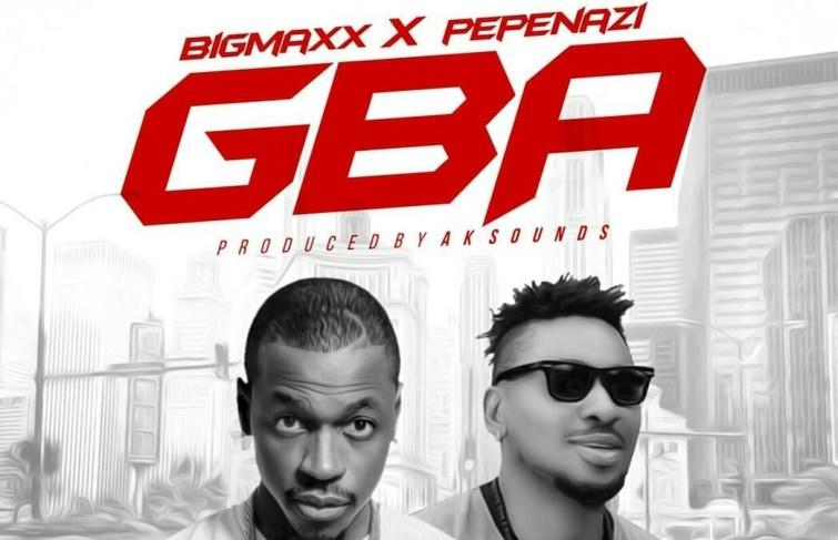 Bigmaxx Drop New Song 'GBA' Featuring Pepenazi