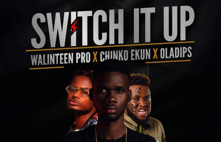 Walinteen Pro Releases Switch It Up featuring Oladips and Chinko Ekun
