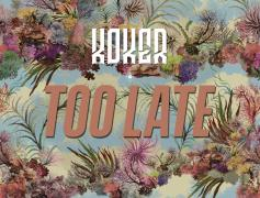 Koker Drops New Song 'Too Late' Audio and Video