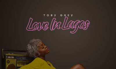 """Toby Grey Releases New EP """"Love In Lagos"""""""