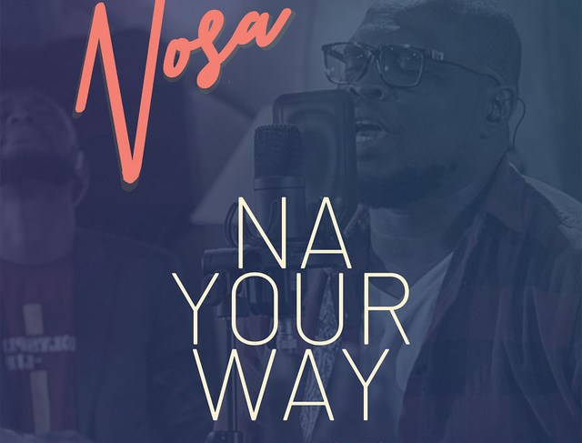 Nosa Releases 'Na Your Way' Featuring Mairo Ese