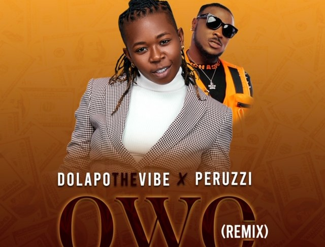 DolapoTheVibe 'Owo' Remix Ft. Peruzzi Is Burning Up The Chart