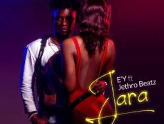 E'Y Releases Brand New Single 'Jara' Featuring Jethro Beatz