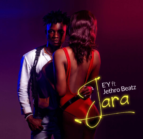 E'Y Releases Brand New Single 'Jara' Featuring Jethro Beatz