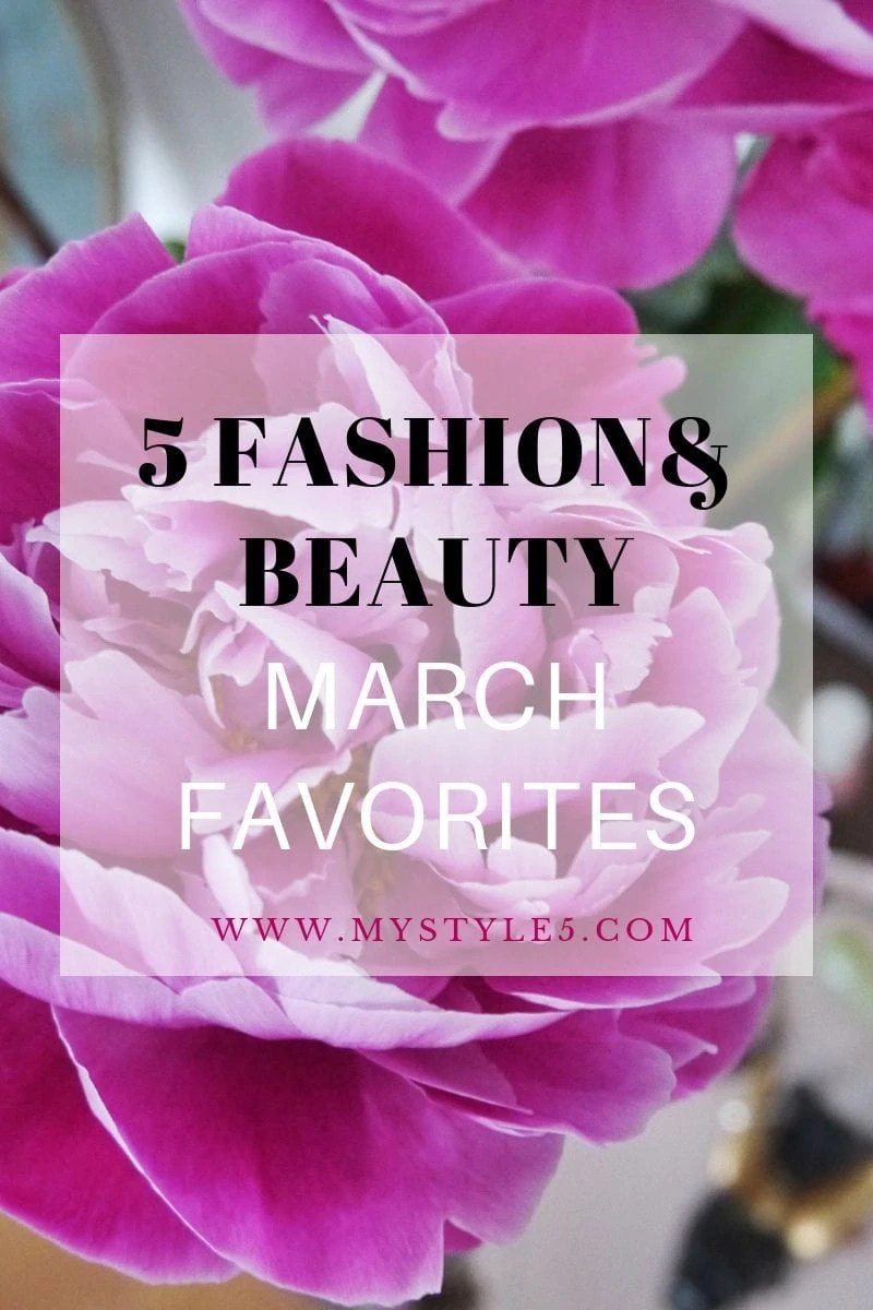 5 fashion and beauty march favorites